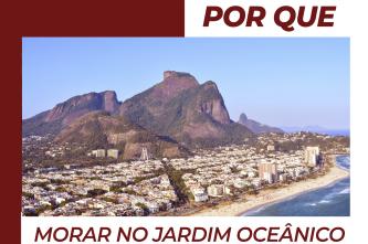 Por que morar no Jardim Oceânico na Barra da Tijuca